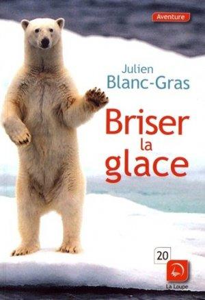 Briser la glace [EDITION EN GROS CARACTERES - de la loupe - 9782848687001 -
